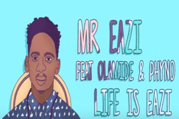 VIDEO: Mr Eazi Ft. Phyno & Olamide – Life Is Eazi