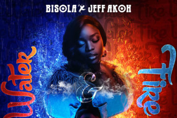 Bisola & Jeff Akoh – Water & Fire (Prod. Tee-Y Mix)