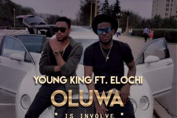 VIDEO: Young King – Oluwa Is Involve Ft. Elochi