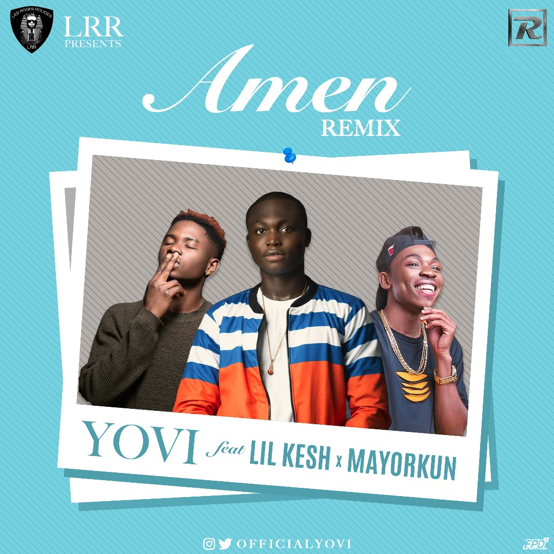 Yovi - Amen feat. Lil Kesh & Mayorkun (Remix)