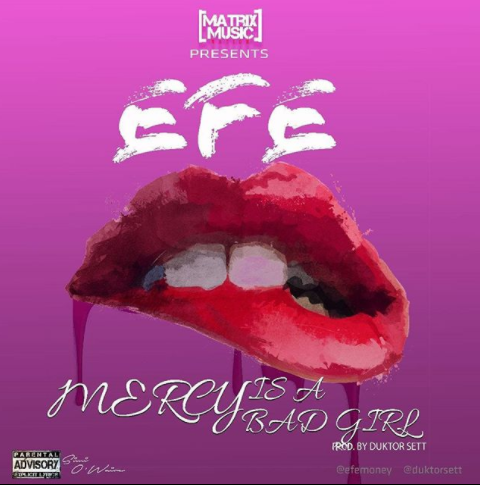 Efe - Mercy Is A Bad Girl (prod. Duktor Sett)