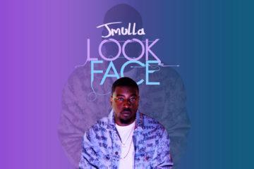 VIDEO: JMulla – Look Face