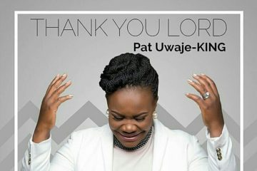 VIDEO: Pat Uwaje-King – Thank You Lord