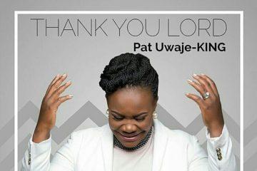 VIDEO: Pat Uwaje-King – Thank You Lord