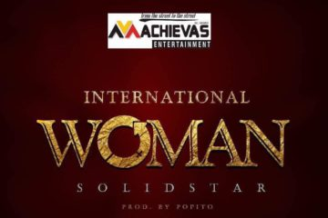 VIDEO: Solidstar – International Woman
