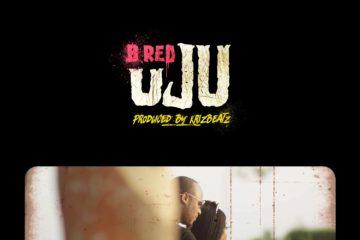 B Red – Uju (Prod. by KrizBeatz)