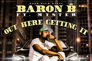 Baron B – Out Here Getting It Ft. Myster