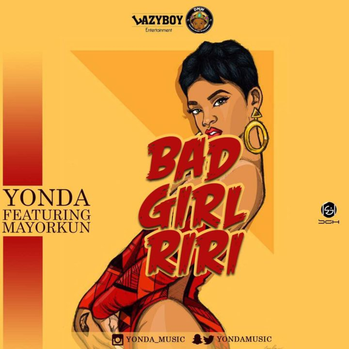 Lyric bad wale lyrics rihanna : Yonda ft. Mayorkun - Bad Girl Riri - Latest Naija Nigerian Music ...