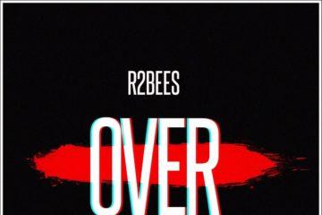 R2Bees – Over (Prod. Killbeatz)