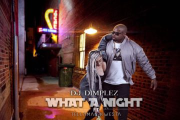 DJ Dimplez ft. Tellaman & Kwesta – What A Night