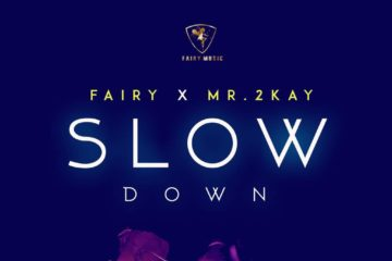 Fairy x Mr. 2Kay – Slow Down