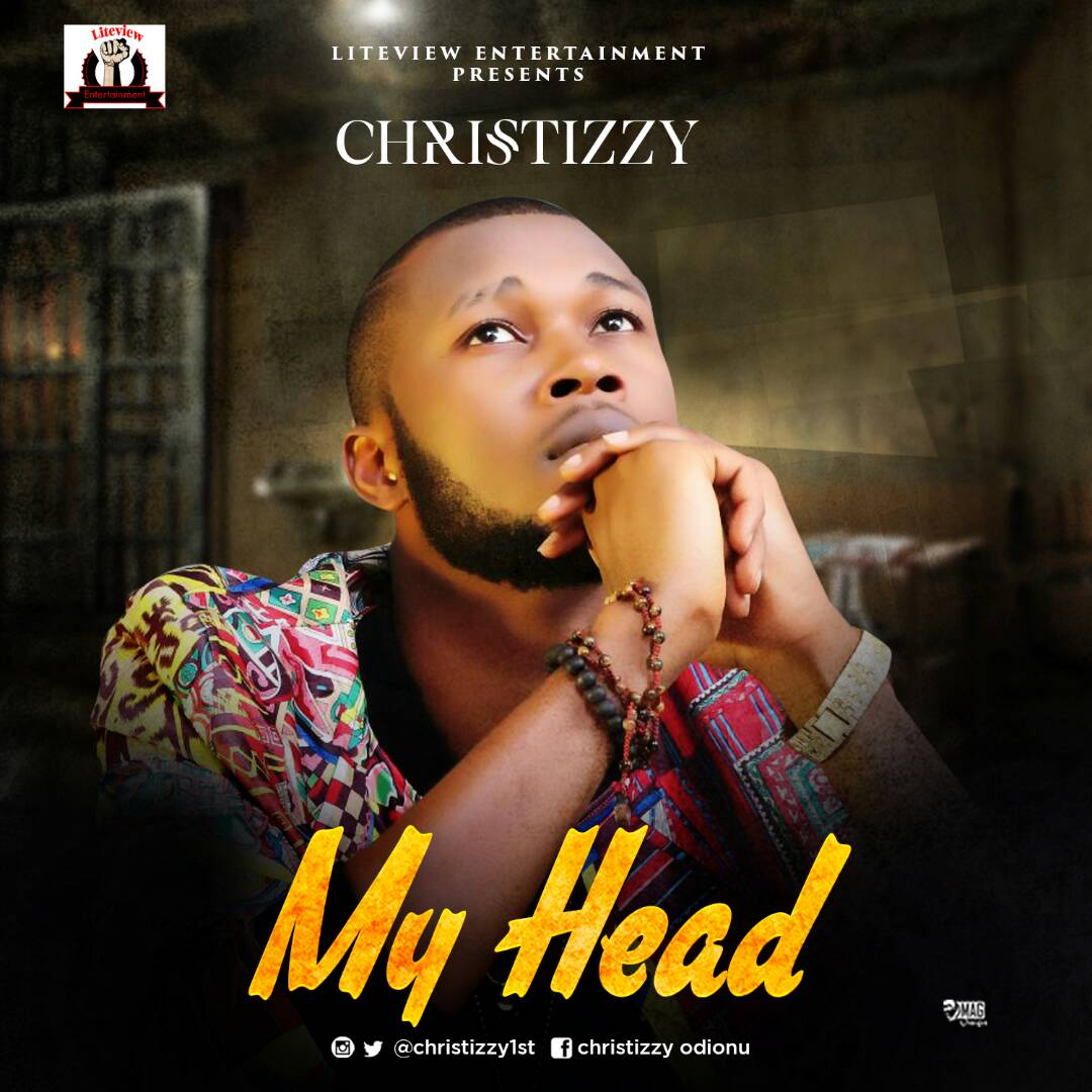 VIDEO: Christizzy – My Head