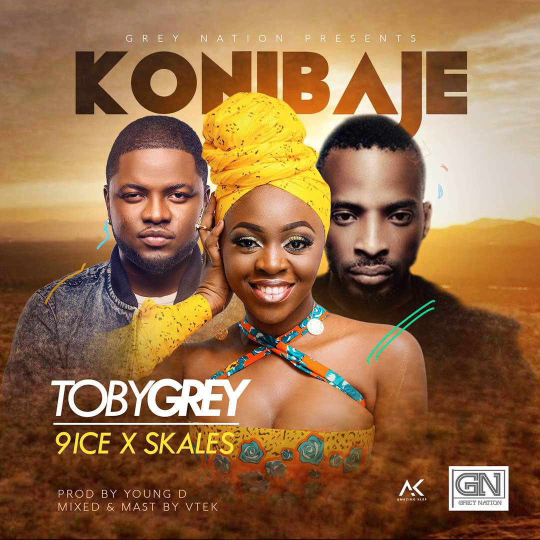 Toby Grey - Konibaje ft. 9ice x Skales (Prod By Young D)