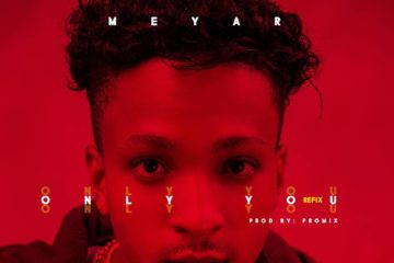 Meyar – Only You (Refix)