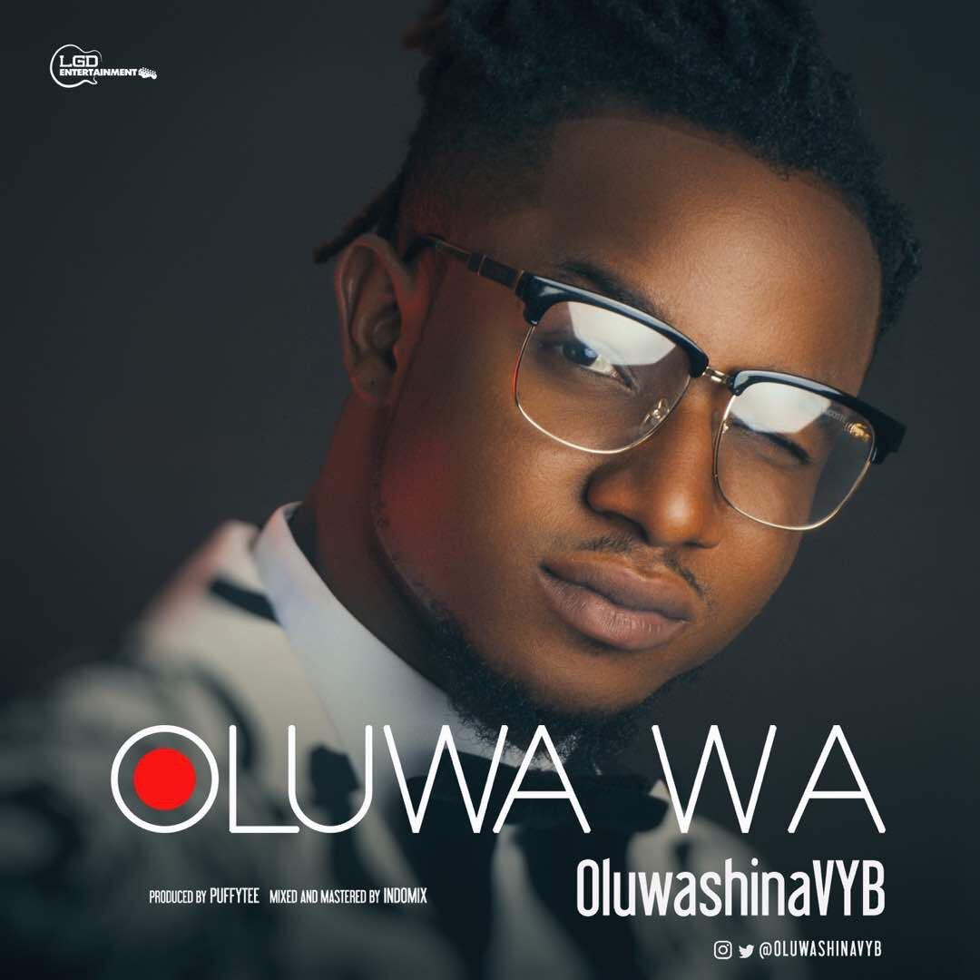 OluwashinaVYB – Oluwa Wa (God Dey)