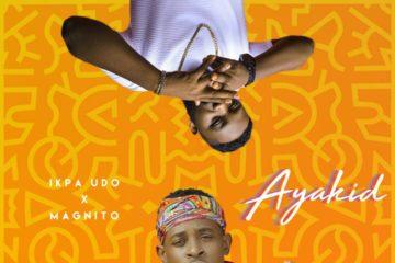 Ikpa Udo Ft. Magnito – Ayakid (prod. Otyno)
