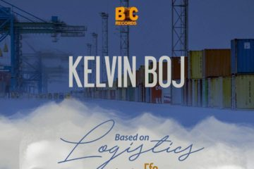 Kelvin Boj Ft. Efe – Based On Logistics
