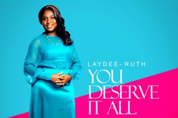 Laydee Ruth – You Deserve It All