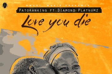 PREMIERE: Patoranking – Love You Die ft. Diamond Platnumz