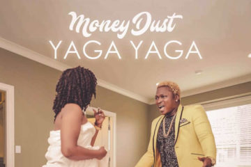 VIDEO: Money Dust – Yaga Yaga