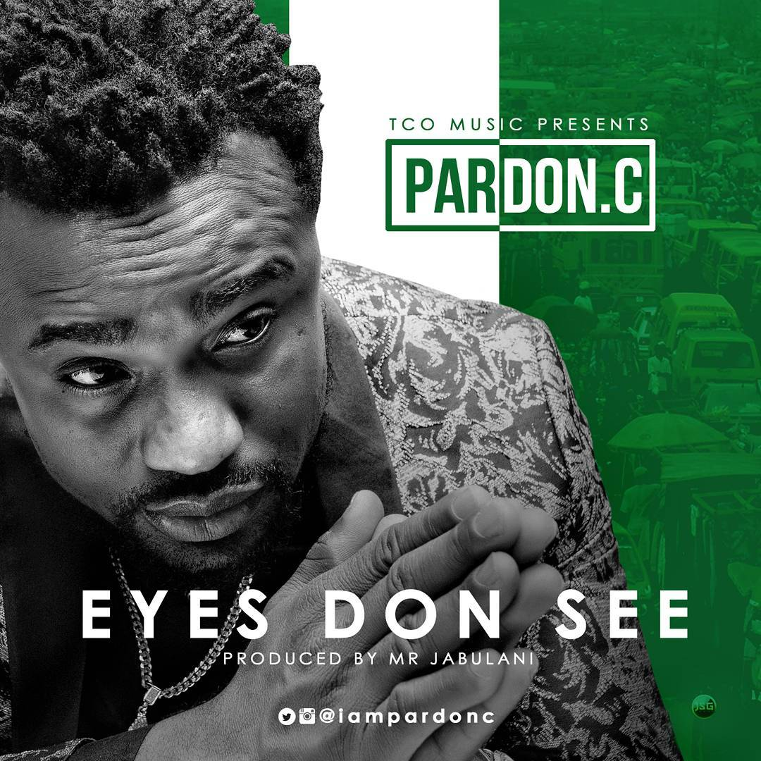 Pardon-C – Eyes Don See