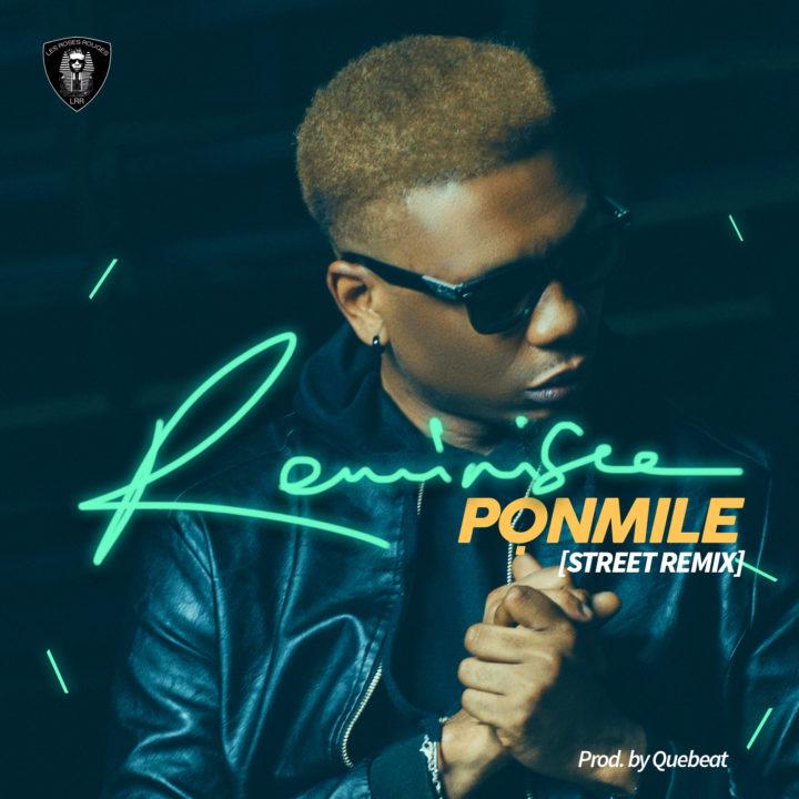 Reminisce - Ponmile (Street Remix) | prod. QueBeat