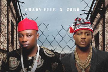 Shady Elle Ft. Zoro – Pasa N'Ogbe