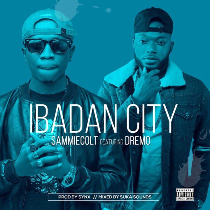Sammiecolt Ft. Dremo - Ibadan City (prod. SynX)