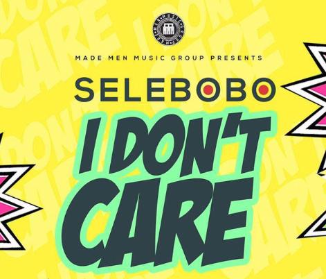 Selebobo - I Don't Care