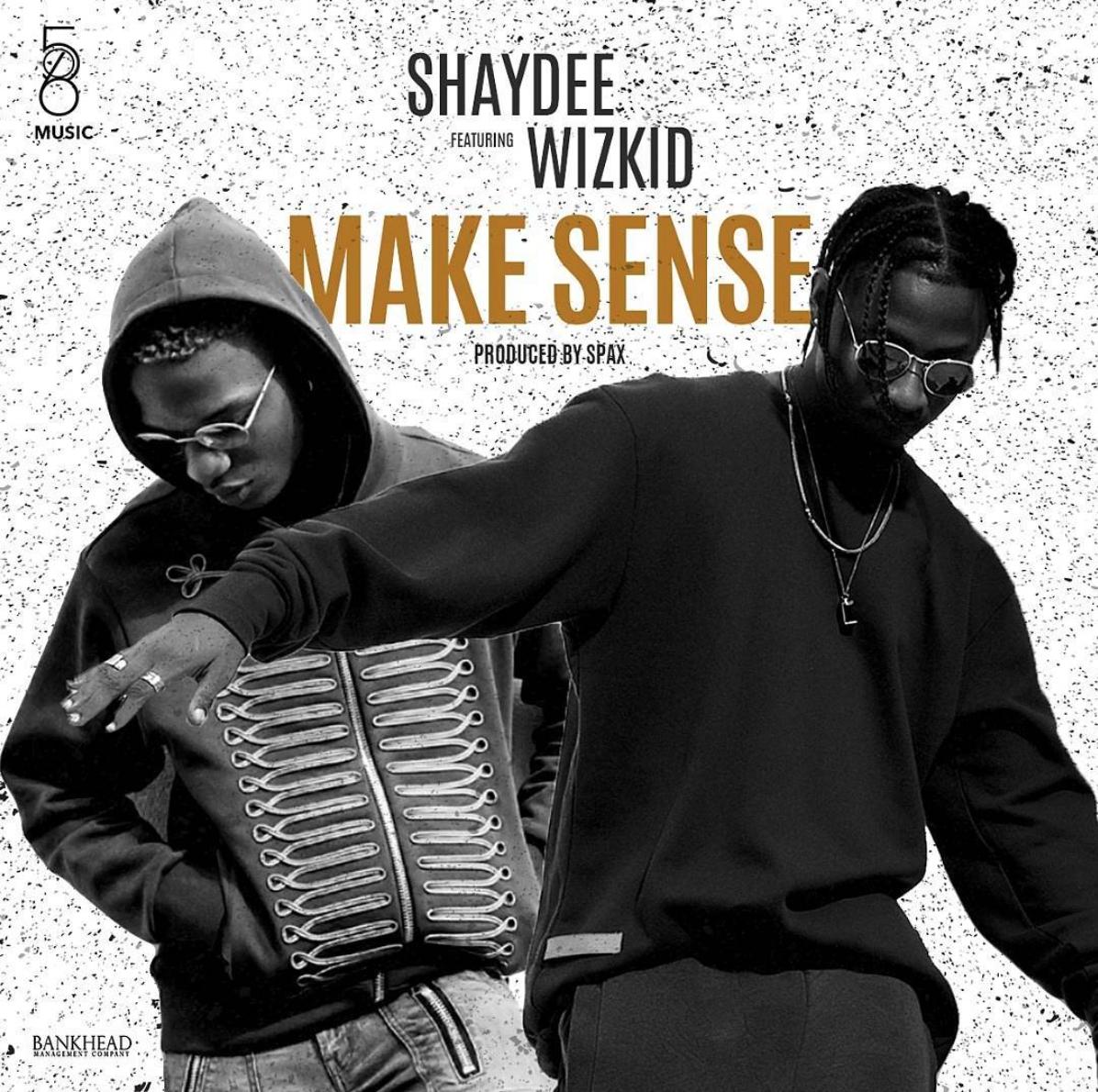 Shaydee ft. Wizkid - Make Sense