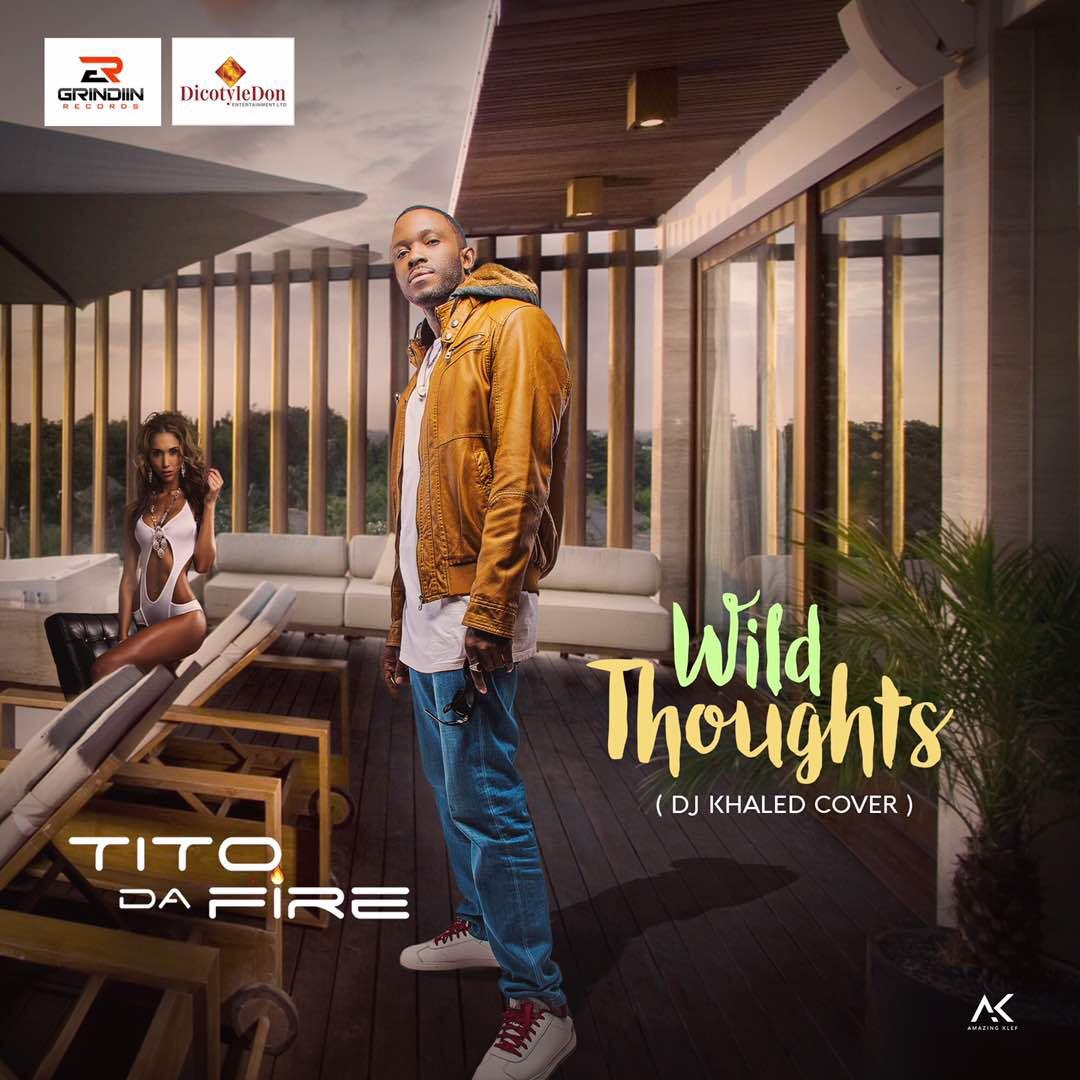 Tito Da.Fire – Wild Thoughts (DJ Khaled Cover)