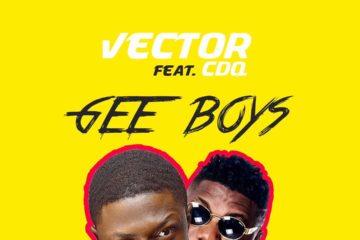 VIDEO: Vector ft. CDQ – Gee Boys