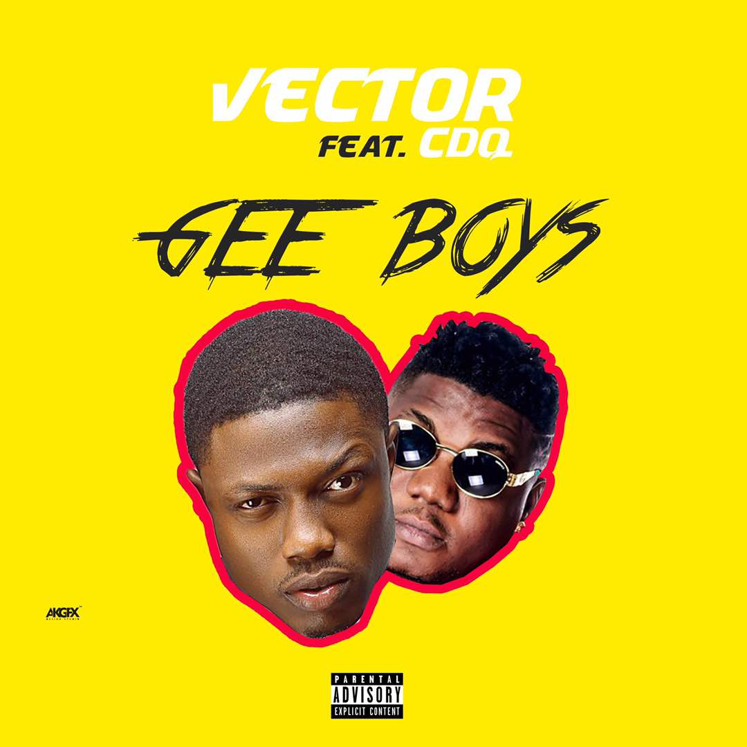 VIDEO: Vector ft. CDQ - Gee Boys