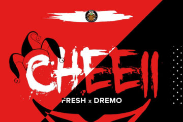 VIDEO: Fresh x Dremo – Cheeii