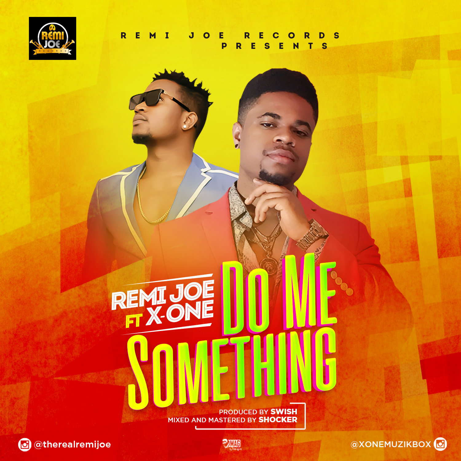 Remi Joe ft X-One – Do Me Something