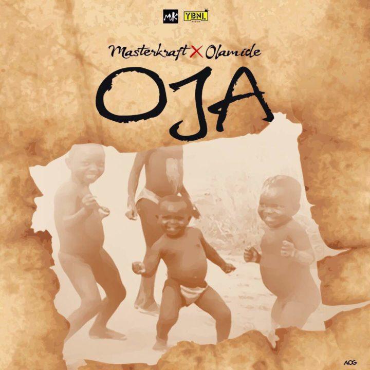 [MUSIC]: Masterkraft ft. Olamide – Oja
