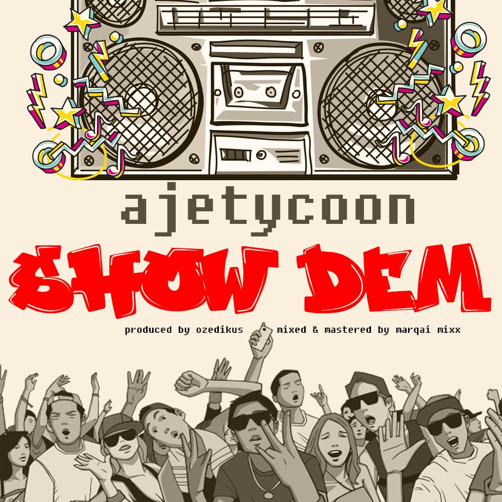 Ajetycoon – Show Dem