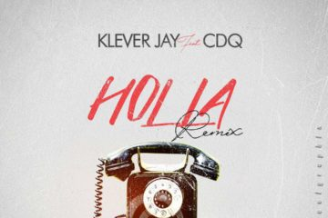 Klever Jay Ft. CDQ – Holla | Remix