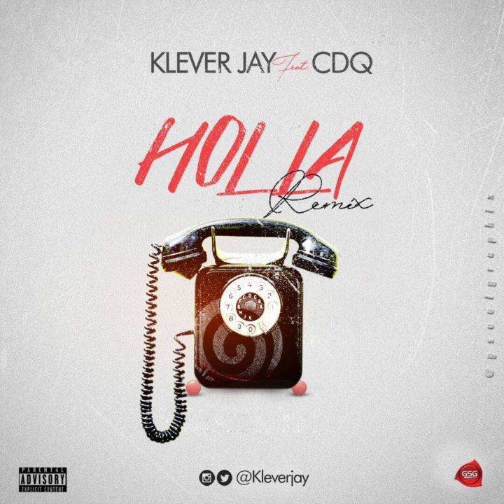 Klever Jay Ft. CDQ - Holla | Remix