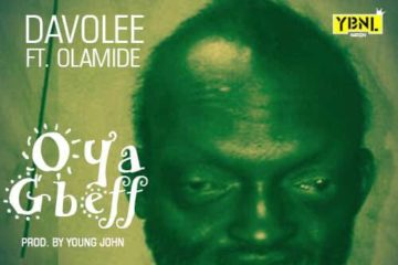 Davolee ft. Olamide – Oya Gbeff (prod. Young John)
