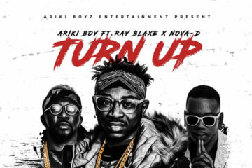 VIDEO: ARIKI BOY Ft. Ray Blaze & Nova-D – Turn Up