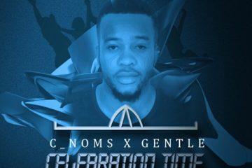 C_NOMS – CELEBRATION TIME (REMIX) FT. GENTLE