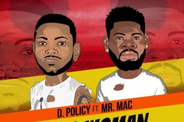 D. Policy ft. Mr. Mac – No Woman No Joy