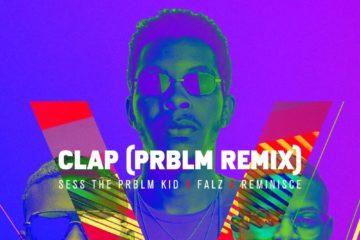 Sess x Falz x Reminisce – Clap (PRBLM Remix)