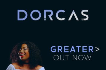 VIDEO: Dorcas – Greater