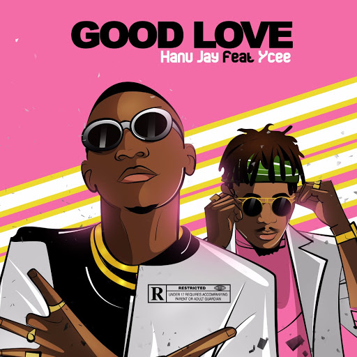 Hanu Jay X Ycee – Good Love