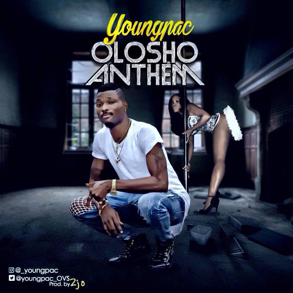 Youngpac – Olosho Anthem