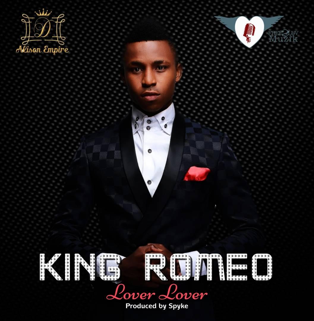 """lover lover"" (Prod. by Spyke) – king Romeo"