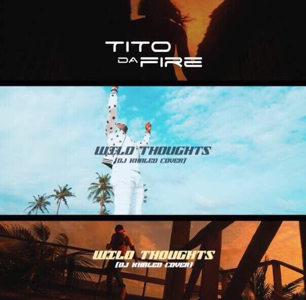VIDEO: Tito Da Fire – Wild Thoughts (DJ Khaled Cover)