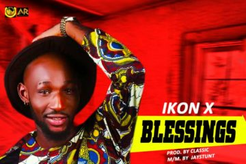 VIDEO: Ikon-X – Blessings